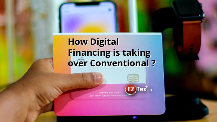 How digital financing is taking over conventional?